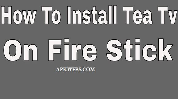 how you can install teatv apk on firestick